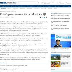 China's power consumption accelerates in Q1 - Business