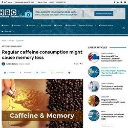 Regular caffeine consumption might cause memory loss