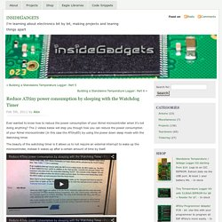 Reduce ATtiny power consumption by sleeping with the Watchdog Timer « insideGadgets