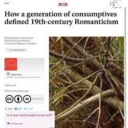 How a generation of consumptives defined 19th-century Romanticism