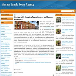 Contact with Amazing Tours Agency for Manaus boat tours