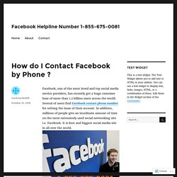 How do I Contact Facebook by Phone ? – Facebook Helpline Number 1-855-675-0081