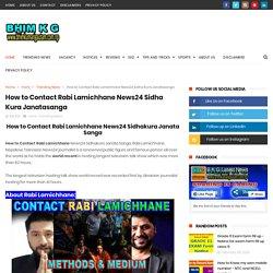 How to Contact Rabi Lamichhane News24 Sidha Kura Janatasanga - B K G