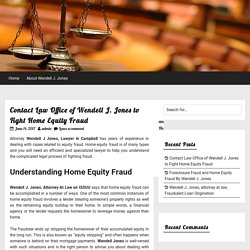 Contact Law Office of Wendell J. Jones to Fight Home Equity Fraud