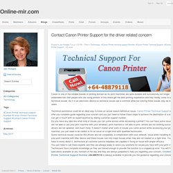 Online-mir.com - Blog View - Contact Canon Printer Support for the driver related concern