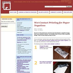 Wet Contact Printing for Paper Negatives « Negatives