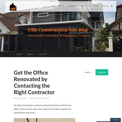 Get the Office Renovated by Contacting the Right Contractor