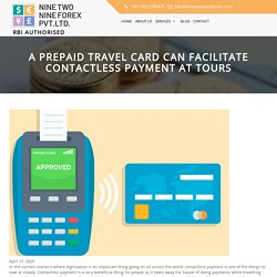 A Prepaid Travel Card Can Facilitate Contactless Payment At Tours - ninetwonineforex