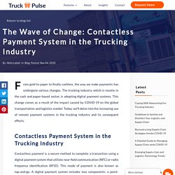 The Wave of Change: Contactless Payment System in the Trucking Industry