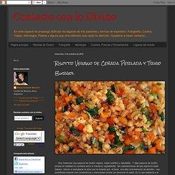 Contacto con lo Divino: Risotto Vegano de Cebada Perlada y Trigo Burgol
