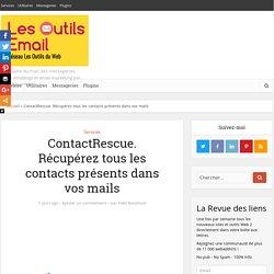 ContactRescue. Récupérez tous les contacts présents dans vos mails