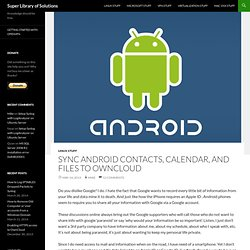 Sync Android Contacts, Calendar, and Files to ownCloud