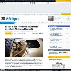 """La CPI a des """"contacts informels"""" avec Saïf Al-Islam Kadhafi"""