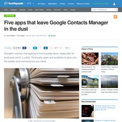 Five apps that leave Google Contacts Manager in the dust