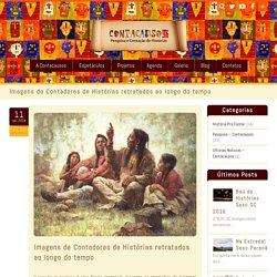Imagens de Contadores de Histórias retratados ao longo do tempoCIA Contacausos