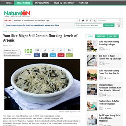 Your Rice Might Still Contain Shocking Levels of Arsenic - NaturalON