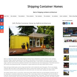 Shipping Container Homes: 24ft Prefab Container Home by HyBrid Architecture