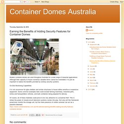 Container Domes Australia: Earning the Benefits of Adding Security Features for Container Domes