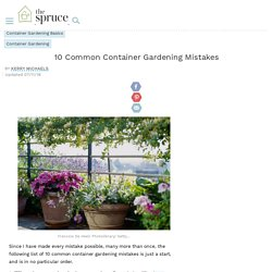 10 Common Container Gardening Mistakes