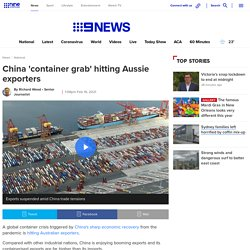 China 'container grab' hitting Aussie exporters