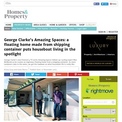 George Clarke's Amazing Spaces: a floating home made from shipping container puts houseboat living in the spotlight