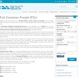 Full Container Freight (FCL) For USA, Mexico & Canada : International Freight Service