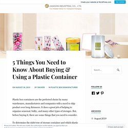 5 Things You Need to Know About Buying & Using a Plastic Container – Jiangxin Industrial Co. Ltd.