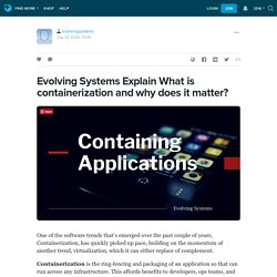 Evolving Systems Explain What is containerization and why does it matter?: evolvingsystems — LiveJournal