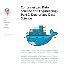 Containerized Data Science and Engineering - Part 2, Dockerized Data Science