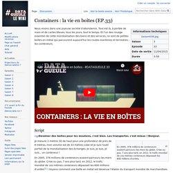 Containers : la vie en boîtes (EP.33) — Wiki Datagueule