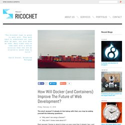 How Will Docker (and Containers) Improve The Future of Web Development?