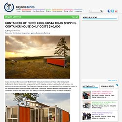 Containers of Hope: Cool Costa Rican Shipping Container House Only Costs $40,000 « Orta Blu