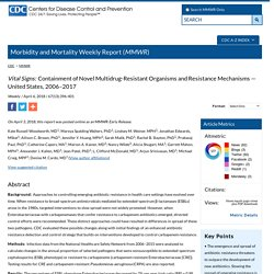 MMWR Morb Mortal Wkly Rep. 2018 Apr 6;67(13): Vital Signs: Containment of Novel Multidrug-Resistant Organisms and Resistance Mechanisms - United States, 2006-2017.