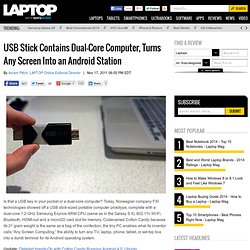 USB Stick Contains Dual-Core Computer, Turns Any Screen Into an Android Station