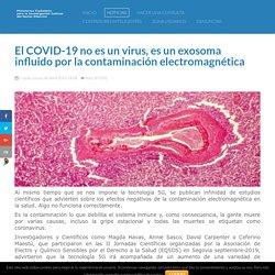 El COVID-19 no es un virus, es un exosoma influido por la contaminación electromagnética