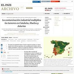 La contaminación industrial multiplica los tumores en Cataluña, Huelva y Asturias