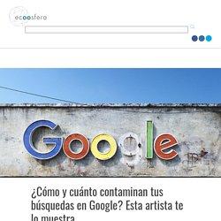 ¿Cómo y cuánto contaminan tus búsquedas en Google? Joana Moll lo muestra