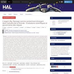 Environnement Risques & Santé, 2013, 12(4), 317-327 L'argent (Ag, Nanoag) comme contaminant émergent dans l'estuaire de la Gironde : Evaluations scientifiques et gouvernance des risques.