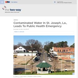 Contaminated Water In St. Joseph, La., Leads To Public Health Emergency