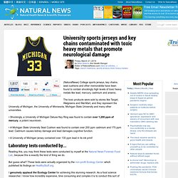 University sports jerseys and key chains contaminated with toxic heavy metals that promote neurological damage