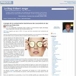 BLOG D ALBERT AMGAR 18/11/16 A propos de la contamination bactérienne des concombres et des piments aux Etats-Unis.