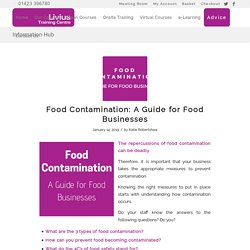 Food Contamination: A Guide for Food Businesses