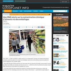 AFP 27/10/15 Une ONG alerte sur la contamination chimique d'aliments via des emballages