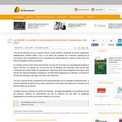 La DGCCRF a constaté la contamination de semences françaises par des OGM