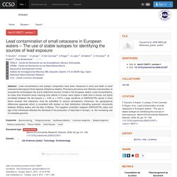 Marine Environmental Research, Elsevier, 2006, Lead contamination of small cetaceans in European waters – The use of stable isotopes for identifying the sources of lead exposure