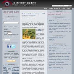 LES MOTS ONT UN SENS 19/07/13 En Corée du Sud (et ailleurs), les OGM contaminent l'environnement