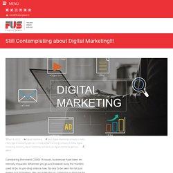 Still Contemplating about Digital Marketing!!! - Findurspace