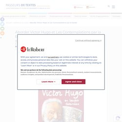 Aborder Victor Hugo et Les Contemplations par la bande - Passeurs de Textes - Le blog pédagogique et culturel des enseignants de français au lycée