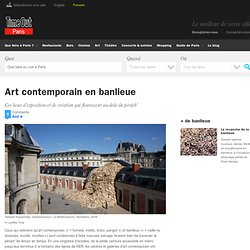 L'art contemporain en banlieue