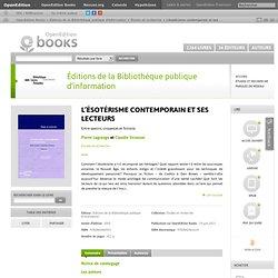 L'ésotérisme contemporain et ses lecteurs - Éditions de la Bibliothèque publique d'information